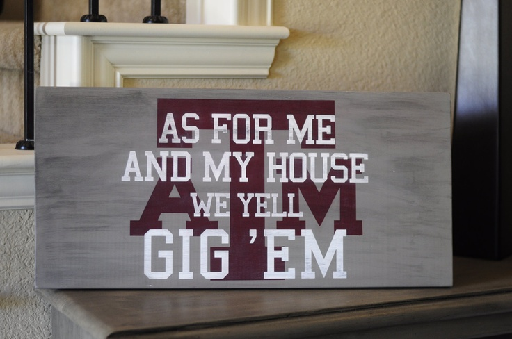 Texas A wood sign, As for me and my house we yell Gig 'Em 11x24. $45.00, via Etsy.