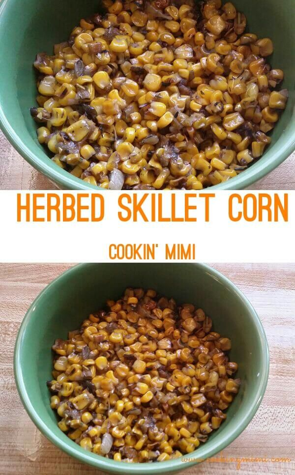 Herbed Skillet Corn is a great way to amp up the flavor of frozen corn.
