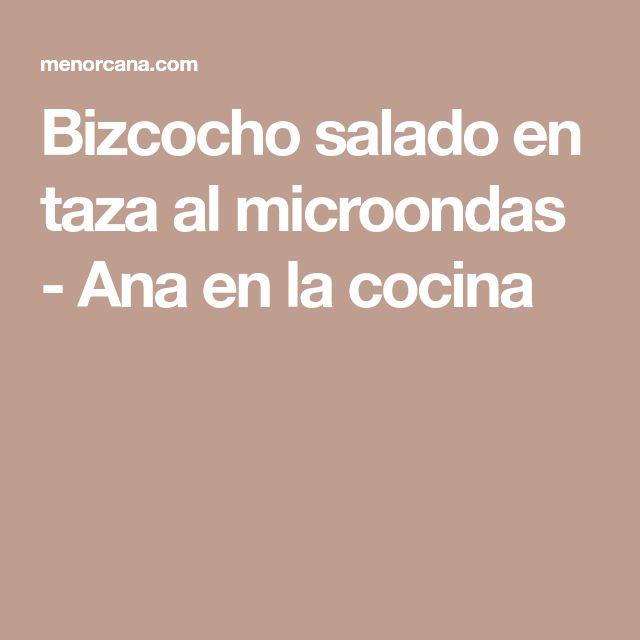 Bizcocho salado en taza al microondas - Ana en la cocina