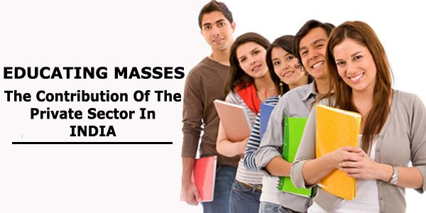 EDUCATING MASSES: THE CONTRIBUTION OF THE PRIVATE SECTOR IN INDIA #education #privateeducation