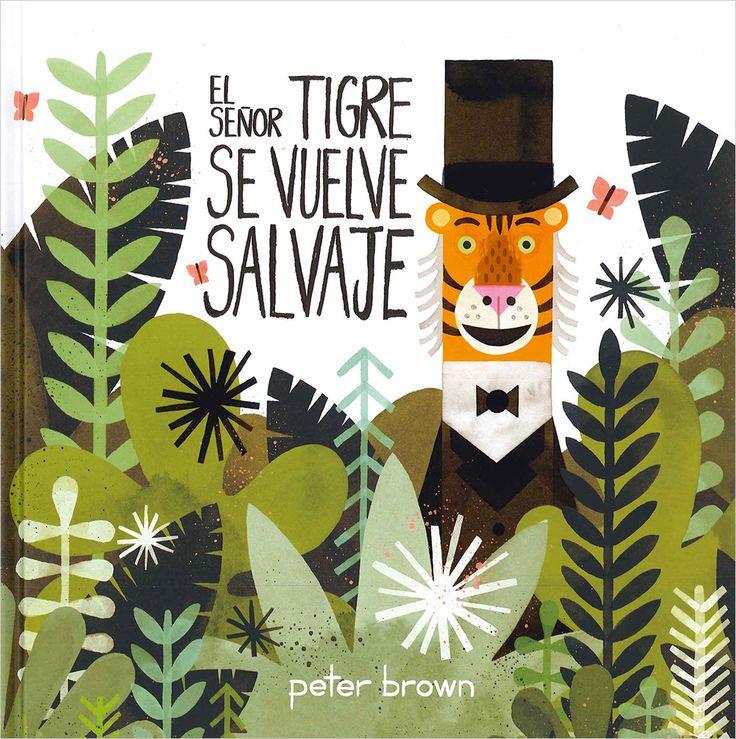 El señor Tigre se vuelve salvaje [3-7 años]