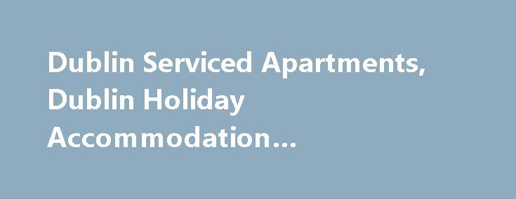 Dublin Serviced Apartments, Dublin Holiday Accommodation #condominiums #for #rent http://rental.nef2.com/dublin-serviced-apartments-dublin-holiday-accommodation-condominiums-for-rent/  #apartments in dublin # SERVICED APARTMENTS IN DUBLIN CITY CENTRE From €74 /night Welcome to Staycity Serviced Apartments Dublin, Dublin's premier serviced apartments. We offer 181 apartments consisting of one, two and three bedroom apartments conveniently located near the city's main tourist attractions…