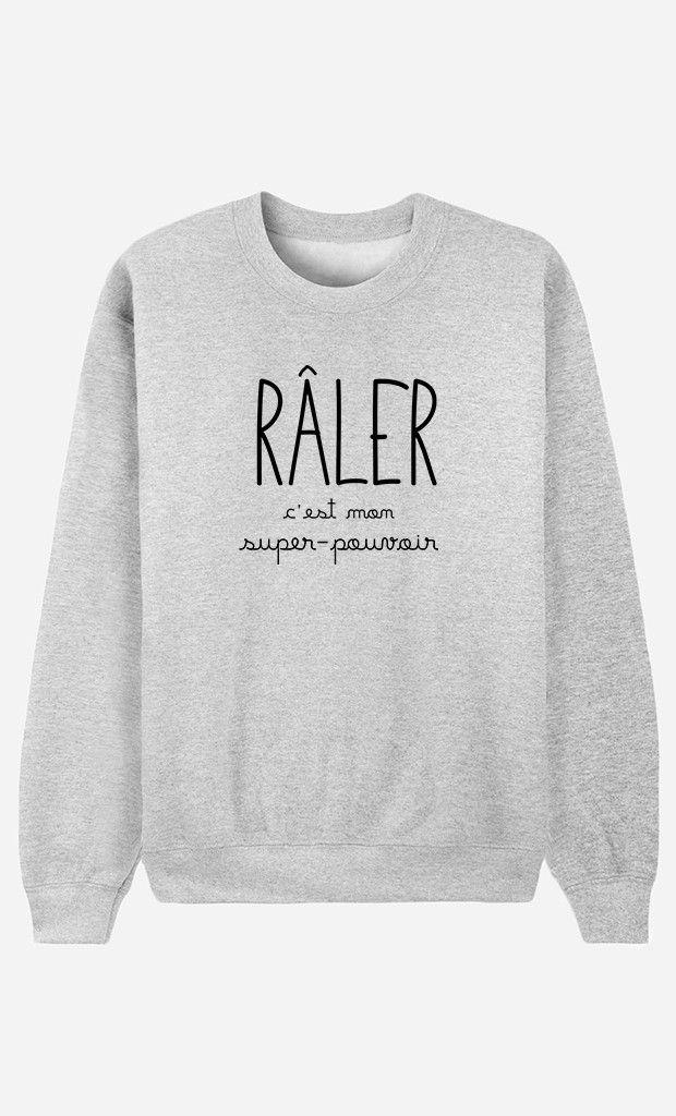 Sweat Femme Râler C'est Mon Super Pouvoir - Wooop.fr