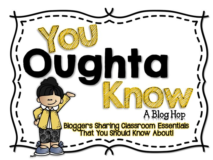 You Oughta Know About... Hop through some great blogs to learn about some wonderful classroom ideas!  From tech tips and new apps to classroom management suggestions!  You are sure to find something to walk away with!