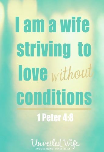 "Striving To Love Without Conditions --- Above all, love each other deeply, because love covers over a multitude of sins. -1 Peter 4:8 This verse in 1 Peter has been extremely vital in my relationship with my Husband and for our marriage. On the outside, it seems simple – ""love each … Read More Here http://unveiledwife.com/striving-to-love-without-conditions/ #marriage #love"