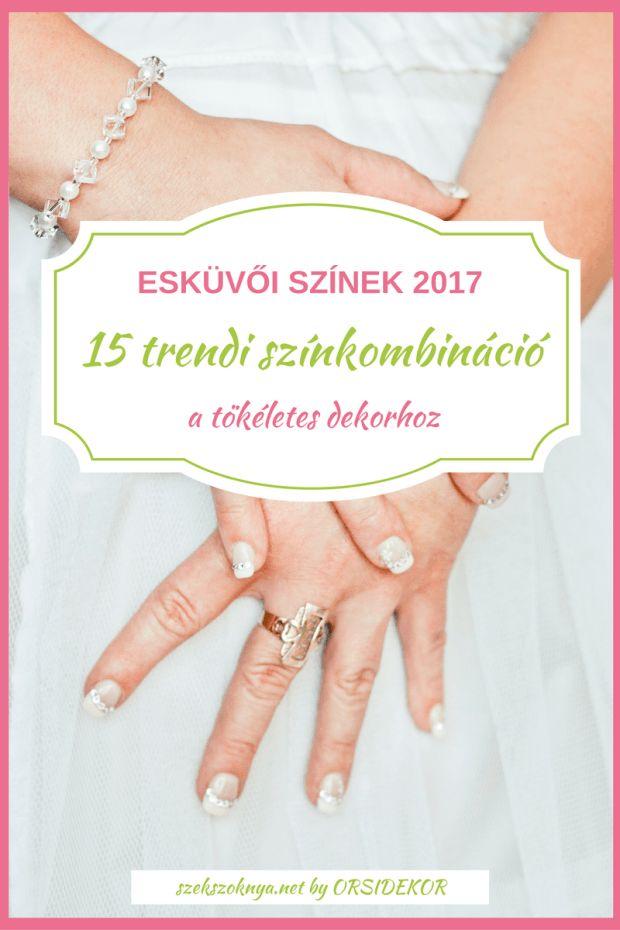 Esküvői színek 2017 - 15 trendi színkombinációt mutatunk a tökéletes dekorhoz. Inspirálódj velünk!