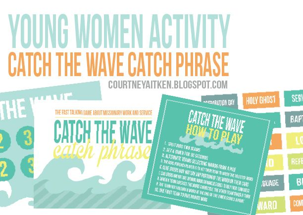 All Things Bright and Beautiful: Young Women = Catch the Wave Catch Phrase game