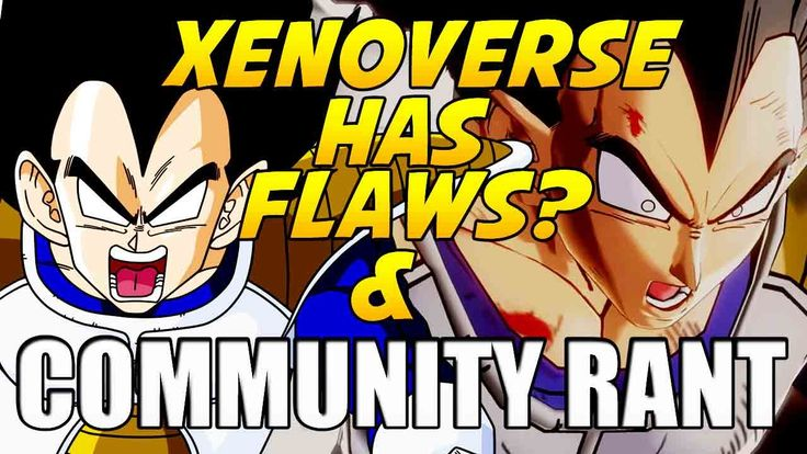 Dragon Ball Xenoverse - Xenoverse Flaws & Why Its My Favorite DBZ Game[C...