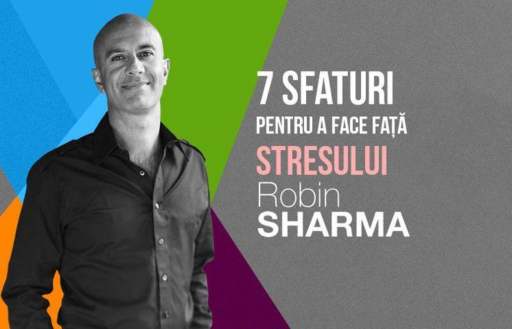 Stresul este unul dintre cei mai mari distrugători de relații și caractere. Robin Sharma îți dă 7 sfaturi ca să îl depășești dar și să îl ții departe de tine.