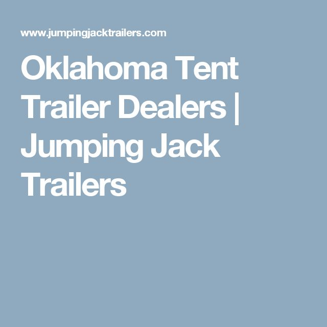Oklahoma Tent Trailer Dealers | Jumping Jack Trailers