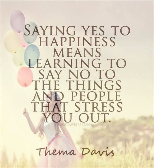 Saying yes to happiness means saying no