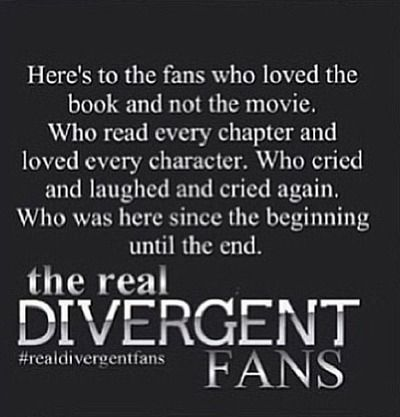 "Here's to the fans who were there, in line, waiting on April 25, 2011 for the very first Divergent book, and then again on May 1, 2012. Not to the people who complain about waiting for the last one when they already have the first two in front of them. It should say ""Here's to the fans who loved the book BEFORE the movie,"" because it is ok to love both"