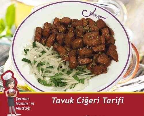 Tavuk Ciğeri Tarifi nasıl yapılır? Pratik Tavuk Ciğeri Tarifi tarifi resimli anlatımı ve nefis