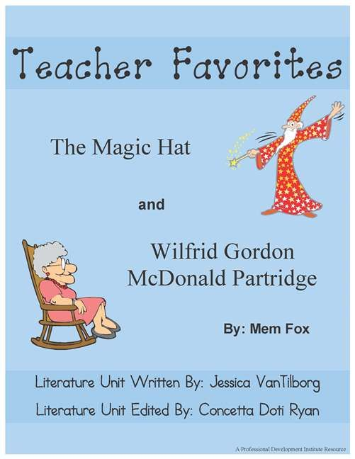 Literature Unit by the Professional Development Institute for The Magic Hat and Wilfred Gordon McDonald Partridge by Mem Fox