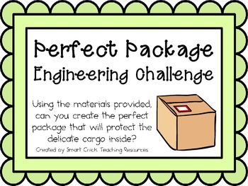 Engineering Challenge:Using the materials provided, can you create the perfect package that will protect the delicate cargo (water balloon) inside?Materials: (per pair or group)Cardboard box (shhhh I use the post office boxes)Assorted Packing Materials (newspaper, cotton balls,                                             packing peanuts, ziploc bags, bubble wrap, cloth scraps, etc.)Water balloon (filled with water, of course)Tape and scissorsThis packet contains all the information you need…