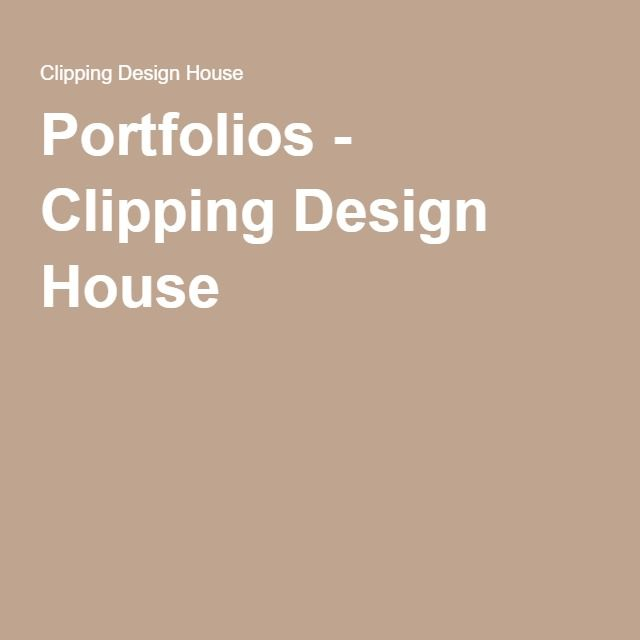 Portfolios - Clipping Design House