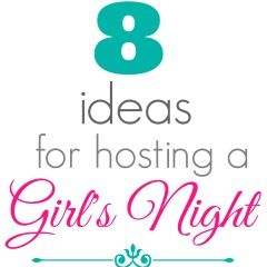 Here are 8 great ideas for planning your own Girl's Night In—a night to unwind with your girlfriends, enjoy great snacks, fun games, and good conversation!