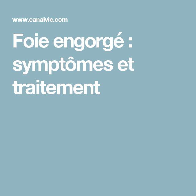 Foie engorgé : symptômes et traitement