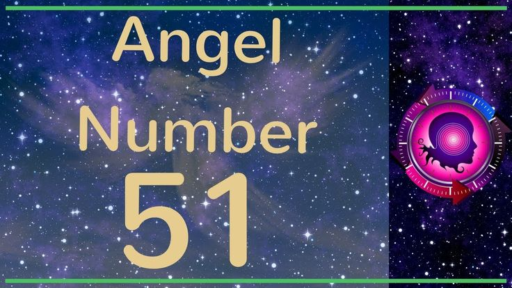 Angel Number 51: The Meanings of Angel Number 51