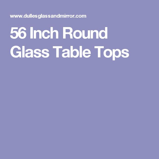 56 Inch Round Glass Table Tops