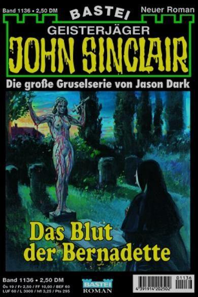 John Sinclair Nr. 1136: Das Blut der Bernadette