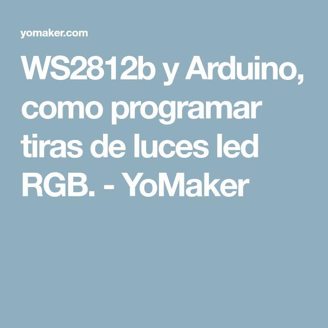 WS2812b y Arduino, como programar tiras de luces led RGB. - YoMaker