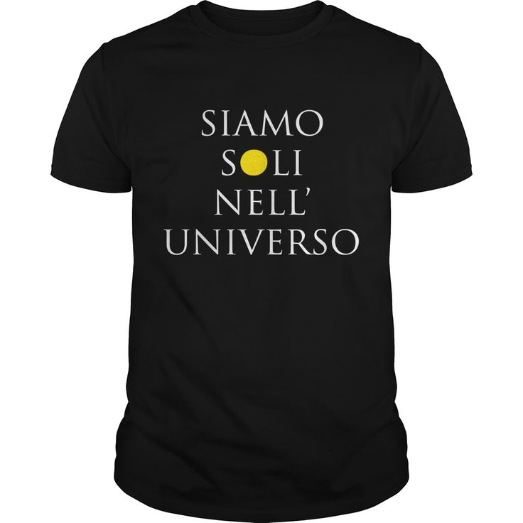 Get yours beautiful Siamo Soli Nell'universo Coolest T Shirt Shirts & Hoodies.  #gift, #idea, #photo, #image, #hoodie, #shirt, #christmas