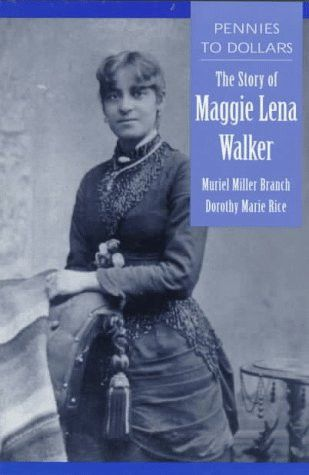 Pennies to Dollars: The Story of Maggie Lena Walker