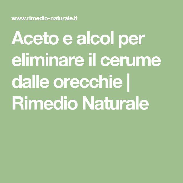 Aceto e alcol per eliminare il cerume dalle orecchie   Rimedio Naturale