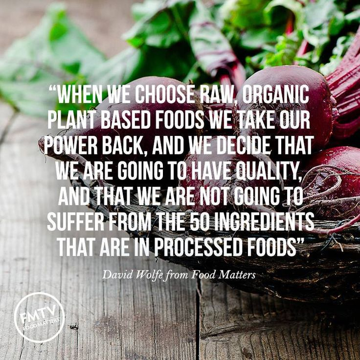 """When we choose raw, organic plant based foods we take our power back, and we decide that we are going to have quality, and that we are not going to suffer from the 50 ingredients that are in processed foods"" - David Wolfe from Food Matters"