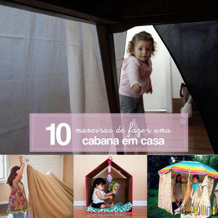Sugestões criativas para fazer uma cabana para as crianças usando os materiais que você já tem em casa.