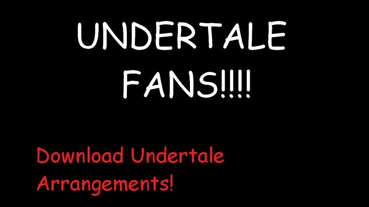 Download Undertale Arrangements! Undertale Fans! DO YOU WANT MORE UNDERT...