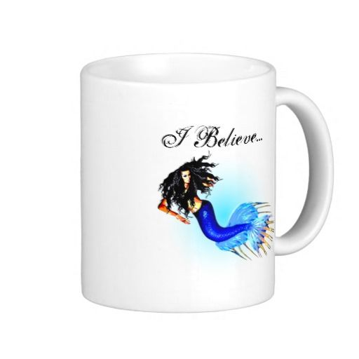 "Customize Mermaid Mug - This mug features a beautiful mermaid with a blue tail and long black hair with the saying ""I believe..."" written above. http://www.zazzle.com.au/customize_mermaid_mug-168667410042084787?rf=238523064604734277"