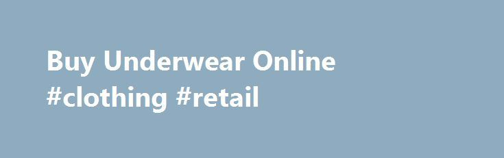 Buy Underwear Online #clothing #retail http://retail.remmont.com/buy-underwear-online-clothing-retail/  #bra retailers # Bras N Things WE HAVE MORE THAN 180 STORES ACROSS […]
