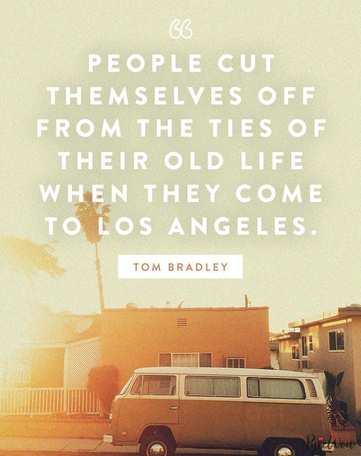 27 Of Our Favorite Los Angeles Quotes In 2020 Los Angeles Quote Los Angeles Quote Aesthetic