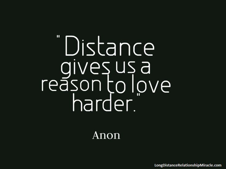 "Visit http://longdistancerelationshipmiracle.com/pinterest ""Distance gives us a reason to love harder."" – Anon"