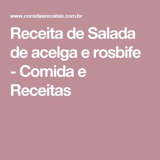 Receita de Salada de acelga e rosbife - Comida e Receitas