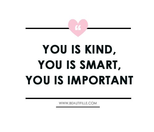 You Is Kind You Is Smart You Is Important Blog Elements Block