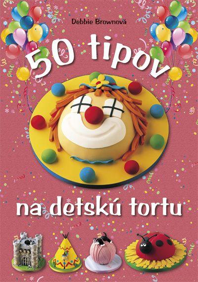 50 tipov na detskú tortu