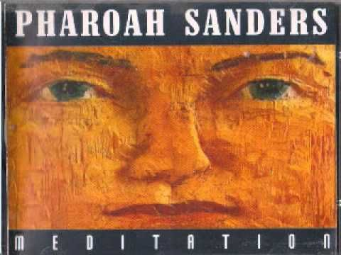 Pharoah Sanders - The Creator Has A Master Plan