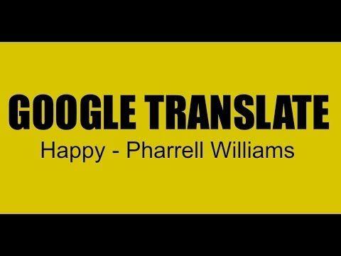 Pharrell Williams - Happy (Traduit par Google en français / Google Translated to French) TORONTO - YouTube