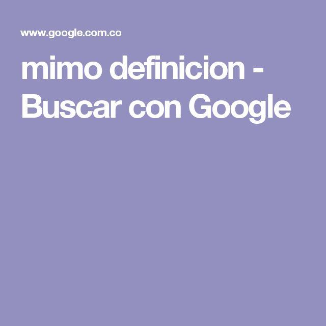 mimo definicion - Buscar con Google