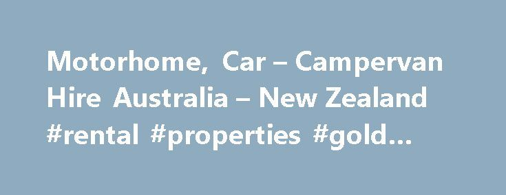 Motorhome, Car – Campervan Hire Australia – New Zealand #rental #properties #gold #coast http://rentals.nef2.com/motorhome-car-campervan-hire-australia-new-zealand-rental-properties-gold-coast/  #caravan rental # Maui campervan hire car rental – Australia, New Zealand Southern Africa maui Motorhomes is part of Australasia's largest rental vehicle operator with campervan hire locations in Australia, New Zealand and Southern Africa. We are part of a family of brands, owned by New Zealand's…