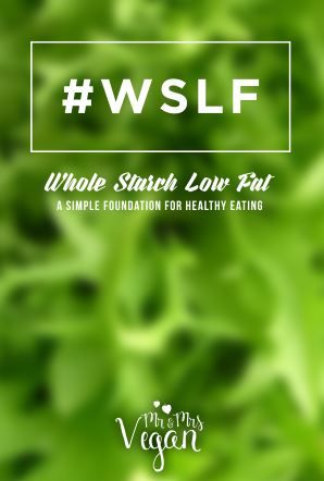 Mr. and Mrs. Vegan's FREE guide to Whole Starch Low Fat eating for health and weight-loss with recipe ideas!