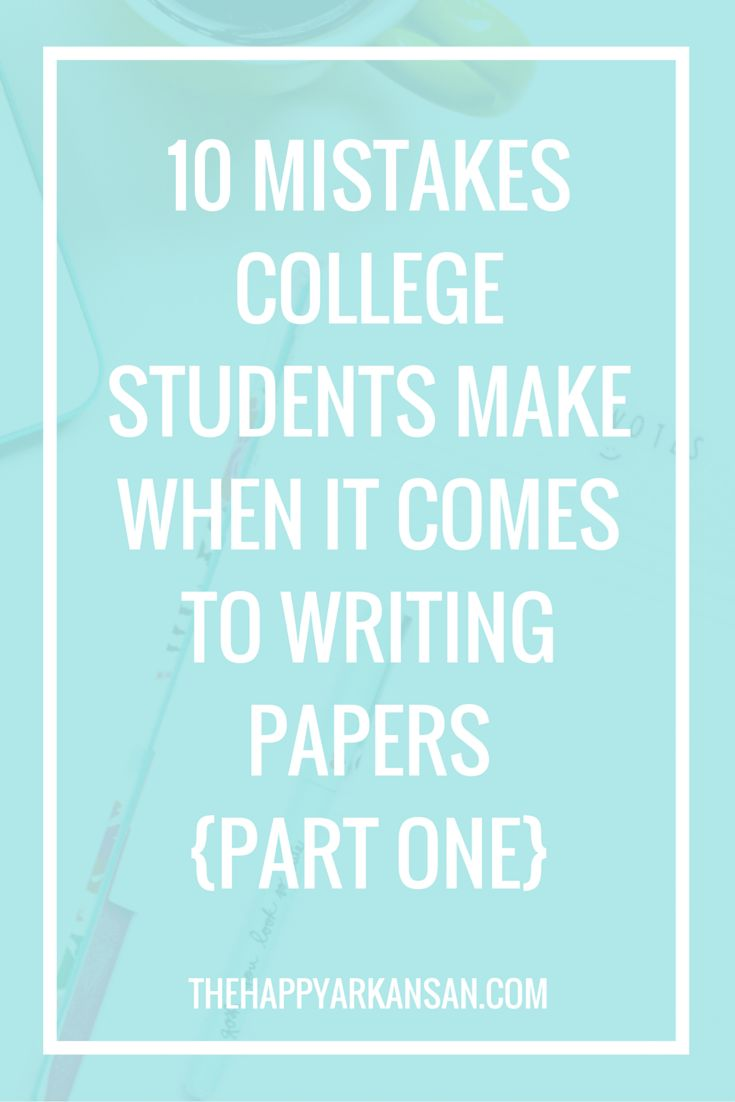 17 best images about college papers research paper 10 mistakes college students make when it comes to writing papers part 1 unt collegefirst day