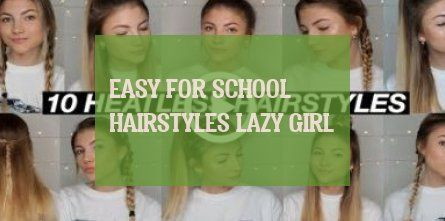 easy for school hairstyles lazy girl & #easy #school #hairstyles #lazy #girl