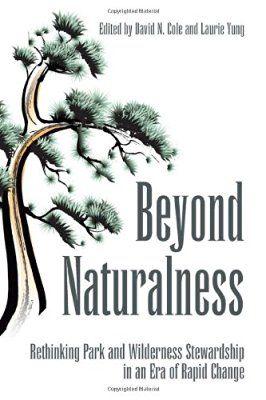 Beyond Naturalness: Rethinking Park and Wilderness Stewardship in an Era of Rapid Change