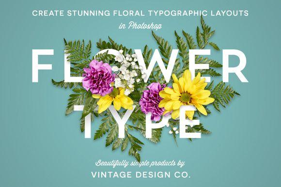 FlowerType for Photoshop by Ian Barnard on @creativemarket