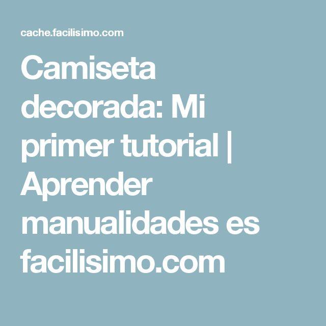 Camiseta decorada: Mi primer tutorial   Aprender manualidades es facilisimo.com