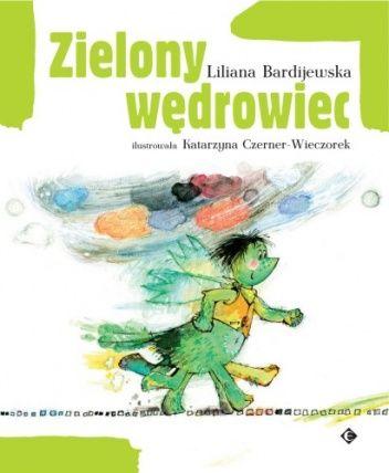 Zielony wędrowiec - Liliana Bardijewska